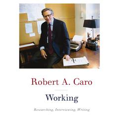 Working: Researching, Interviewing, Writing Audiobook, by Robert A. Caro