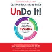 Undo It!: How Simple Lifestyle Changes Can Reverse Most Chronic Diseases Audiobook, by Dean Ornish