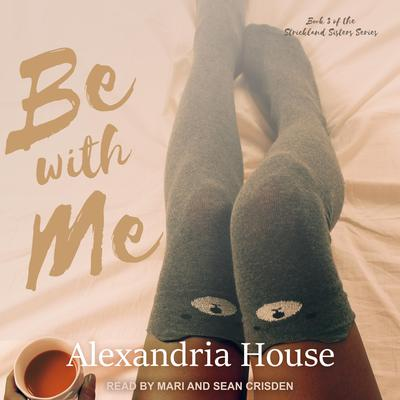 Be with Me Audiobook, by Alexandria House