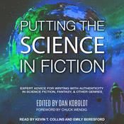 Putting the Science in Fiction: Expert Advice for Writing with Authenticity in Science Fiction, Fantasy, & Other Genres Audiobook, by Author Info Added Soon