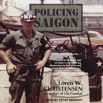 Policing Saigon Audiobook, by Loren W. Christensen