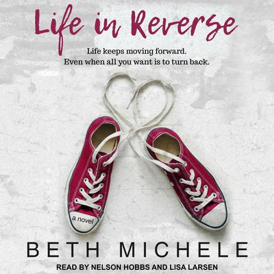 Life in Reverse Audiobook, by Beth Michele