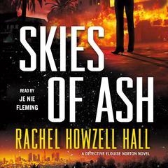 Skies of Ash: A Detective Elouise Norton Novel Audiobook, by Rachel Howzell Hall