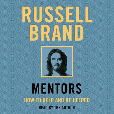 Mentors: How to Help and Be Helped Audiobook, by Russell Brand