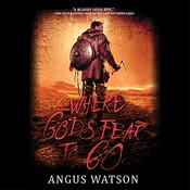 Where Gods Fear to Go Audiobook, by Angus Watson