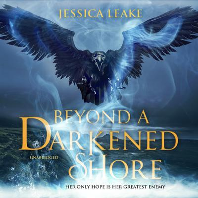 Beyond a Darkened Shore Audiobook, by Jessica Leake