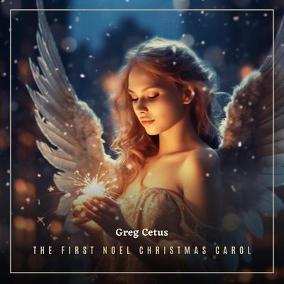 The First Noel : Christmas Carol Audiobook, by Greg Cetus