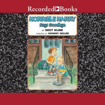 Horrible Harry Says Goodbye Audiobook, by Suzy Kline