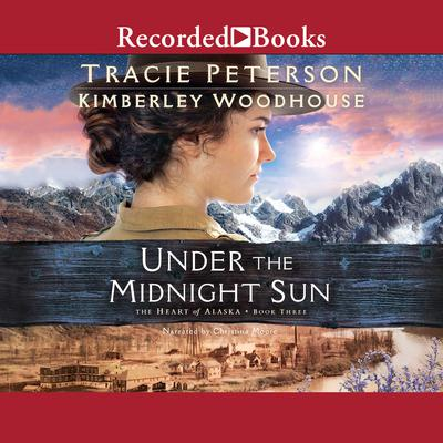 Under the Midnight Sun Audiobook, by Tracie Peterson