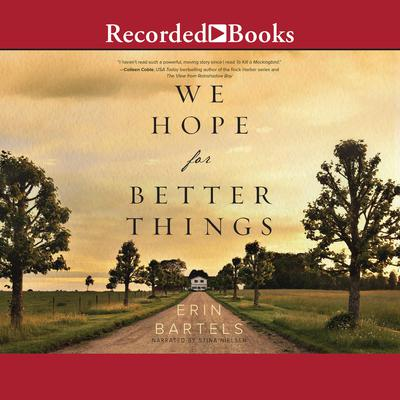 We Hope for Better Things Audiobook, by Erin Bartels