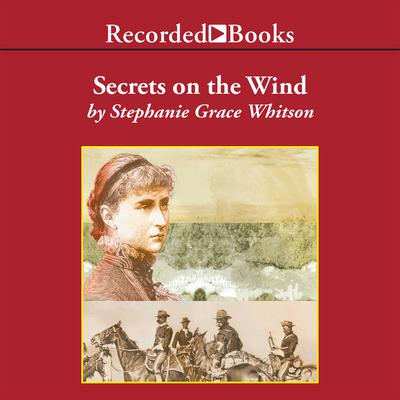 Secrets on the Wind Audiobook, by Stephanie Grace Whitson