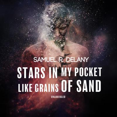 Stars in My Pocket like Grains of Sand Audiobook, by Samuel R. Delany
