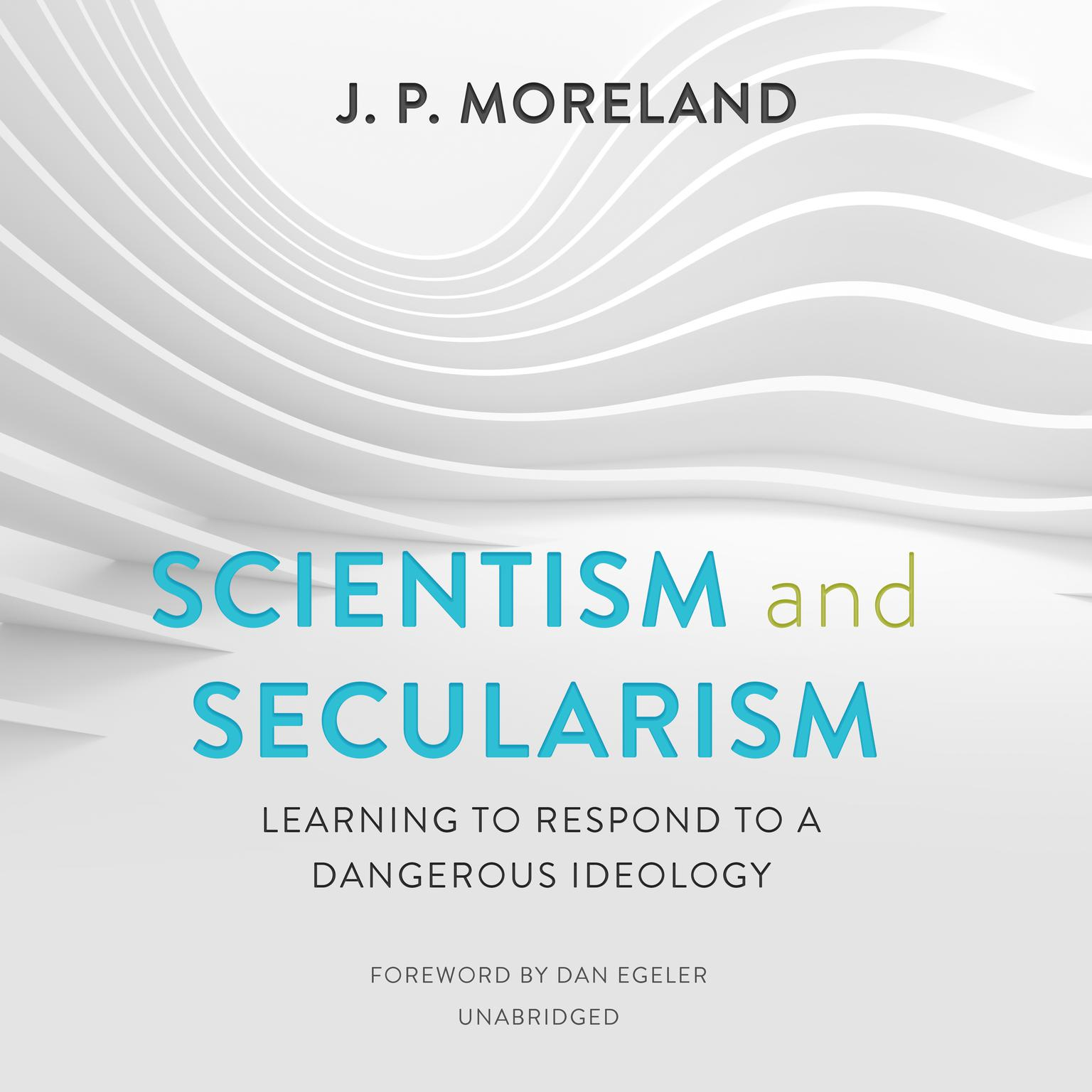 Printable Scientism and Secularism: Learning to Respond to a Dangerous Ideology Audiobook Cover Art