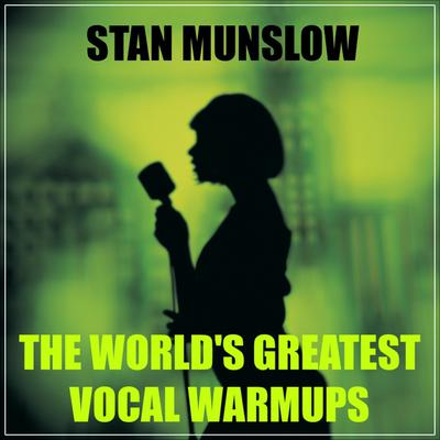 The Worlds Greatest Vocal Warm-ups Audiobook, by Stan Munslow