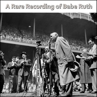 A Rare Recording of Babe Ruth Audiobook, by Babe Ruth