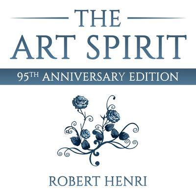 The Art Spirit Audiobook, by Robert Henri