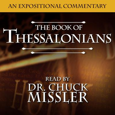 Thessalonians: An Expositional Commentary Audiobook, by Chuck Missler