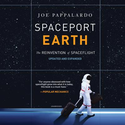 Spaceport Earth: The Reinvention of Spaceflight Audiobook, by