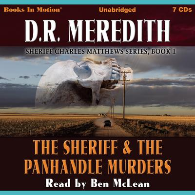 The Sheriff and the Panhandle Murders (Sheriff Charles Matthews Series, Book 1) Audiobook, by D.R. Meredith