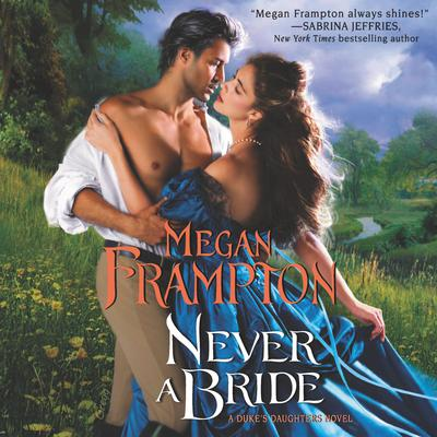 Never a Bride: A Dukes Daughters Novel Audiobook, by Megan Frampton