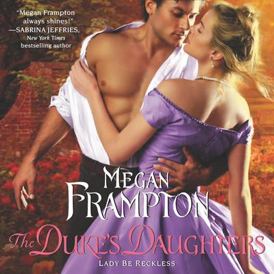 The Dukes Daughters: Lady Be Reckless Audiobook, by Megan Frampton