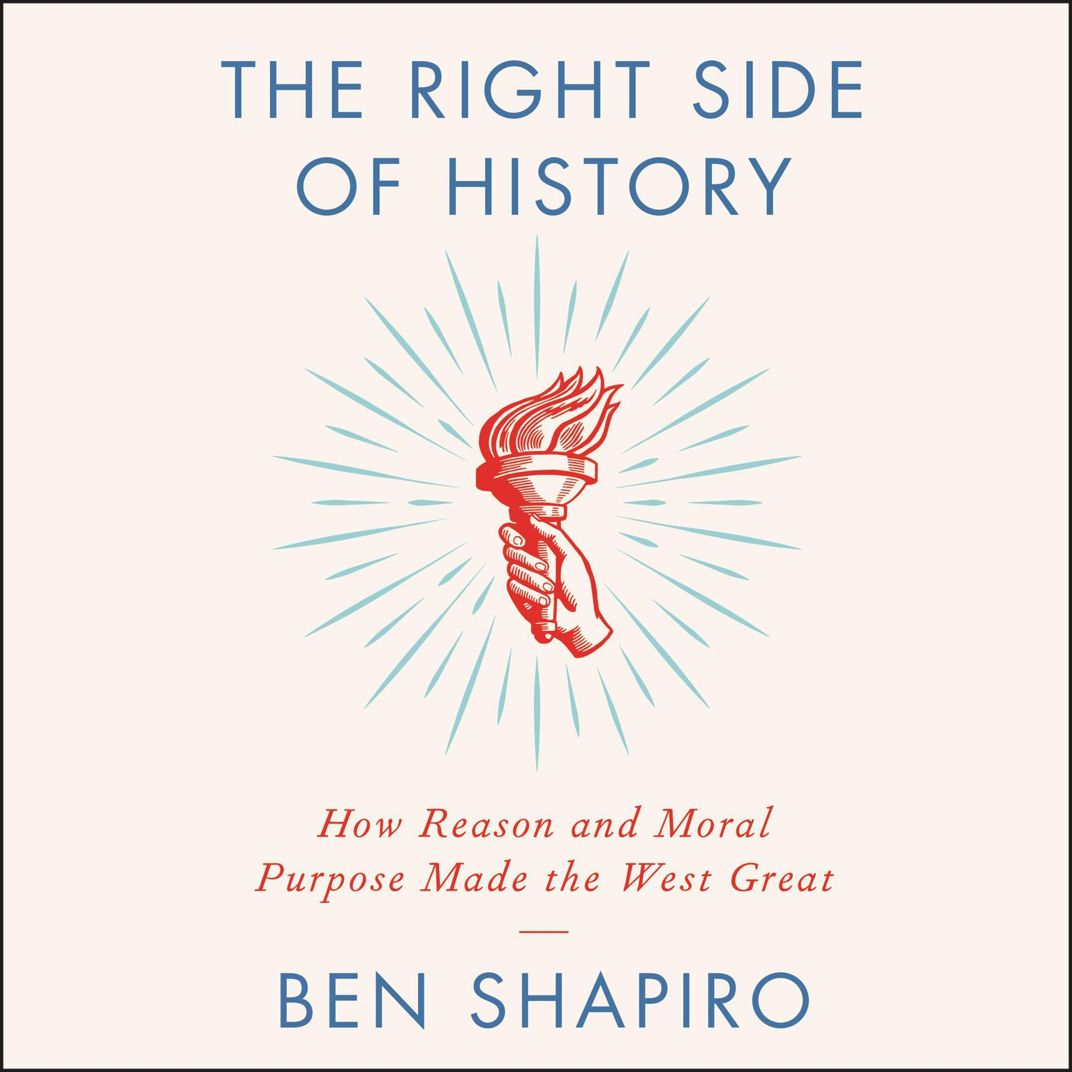 Printable The Right Side of History: How Reason and Moral Purpose Made the West Great Audiobook Cover Art