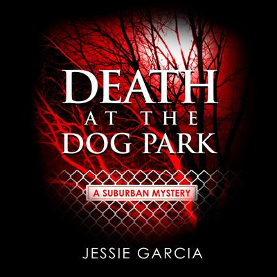 Death at the Dog Park Audiobook, by Jessie Garcia