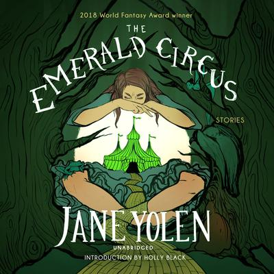 The Emerald Circus: Stories Audiobook, by Jane Yolen