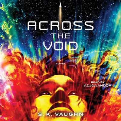 Across the Void: A Novel Audiobook, by S. K. Vaughn