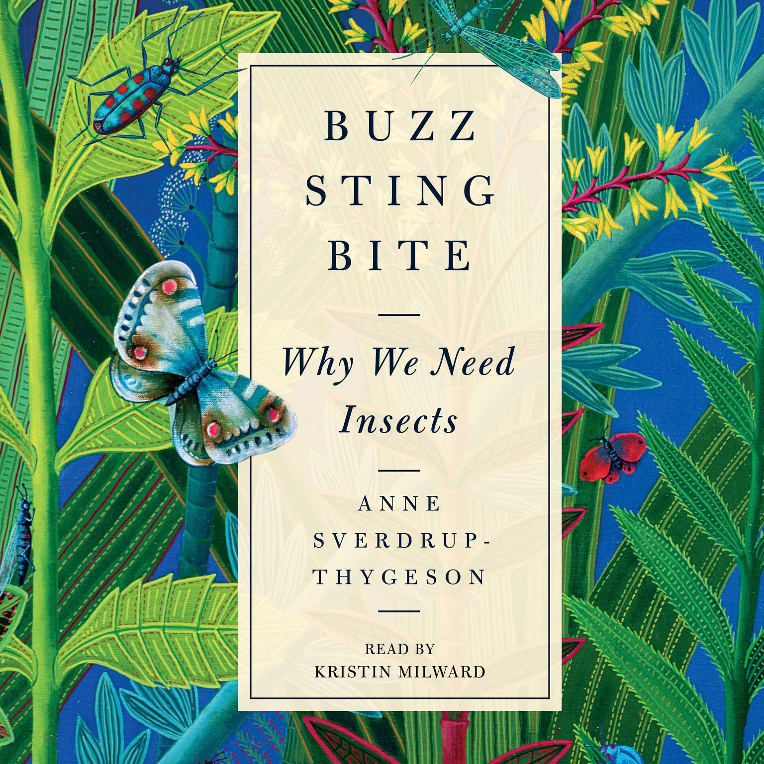 Printable Buzz, Sting, Bite: Why We Need Insects Audiobook Cover Art
