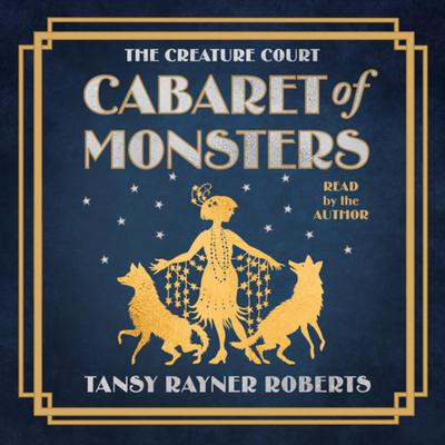 Cabaret of Monsters Audiobook, by Tansy Rayner Roberts
