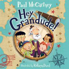 Hey Grandude! Audiobook, by Paul McCartney