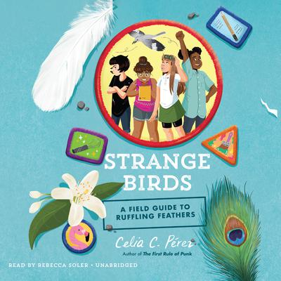 Strange Birds: A Field Guide to Ruffling Feathers Audiobook, by Celia C. Perez