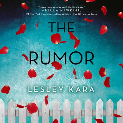 The Rumor: A Novel Audiobook, by Lesley Kara