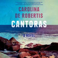Cantoras: A novel Audiobook, by Carolina De Robertis