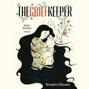 The Grief Keeper Audiobook, by Alexandra Villasante