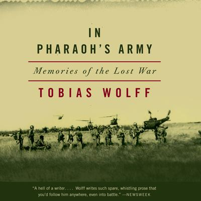 In Pharaohs Army: Memories of the Lost War Audiobook, by Tobias Wolff