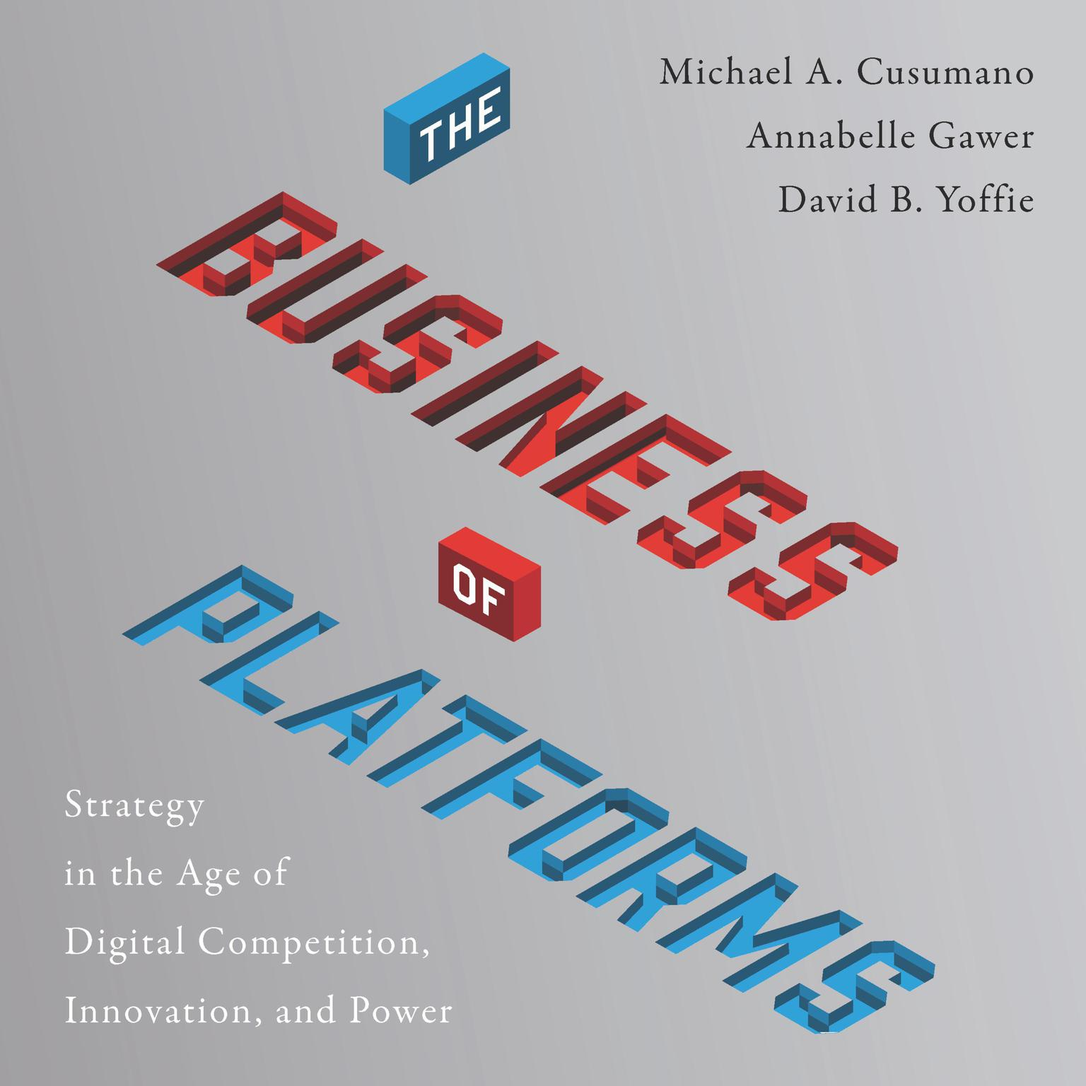 Printable The Business of Platforms: Strategy in the Age of Digital Competition, Innovation, and Power Audiobook Cover Art