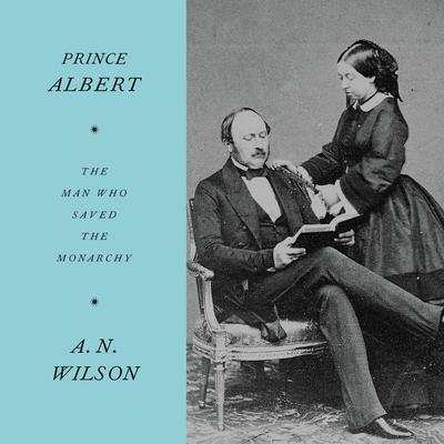 Prince Albert Audiobook, by A. N. Wilson