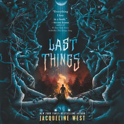 Last Things Audiobook, by Jacqueline West