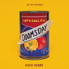Lets Call It a Doomsday Audiobook, by Katie Henry