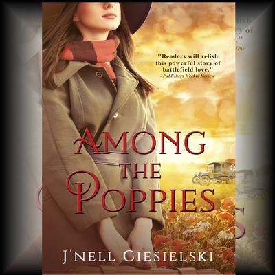 Among the Poppies Audiobook, by J'nell Ciesielski