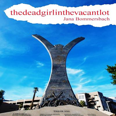 thedeadgirinthevacantlot Audiobook, by Jana Bommersbach