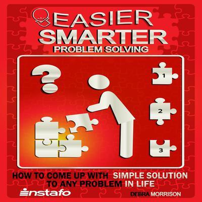 Easier, Smarter Problem Solving Audiobook, by Debra Morrison