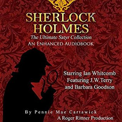 Sherlock Holmes: The Ultimate Satyr Collection, Volume 1 Audiobook, by Pennie Mae Cartawick