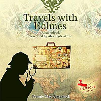 Travels with Holmes Audiobook, by Pennie Mae Cartawick
