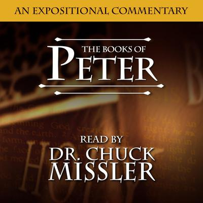 Peter: An Expositional Commentary Audiobook, by Chuck Missler