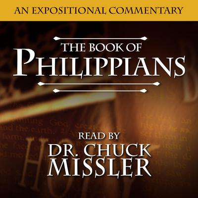 Philippians: An Expositional Commentary Audiobook, by Chuck Missler