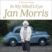 In My Mind's Eye: A Thought Diary Audiobook, by Jan Morris
