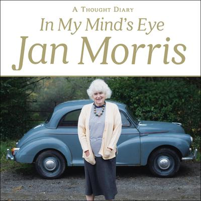 In My Minds Eye: A Thought Diary Audiobook, by Jan Morris